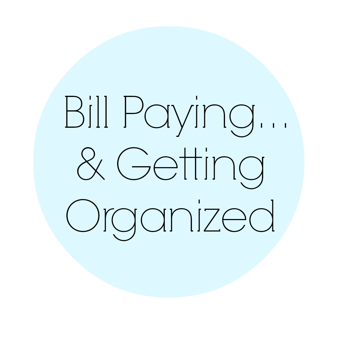 Bill Paying...& Getting Organized | BlissandFaith.com