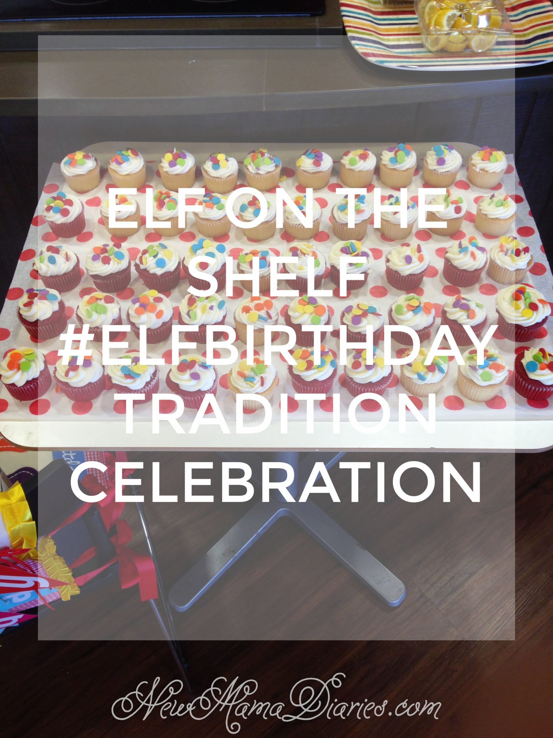 It Was a Cupcake of a Day #ElfBirthday Tradition Celebration | NewMamaDiaries.com