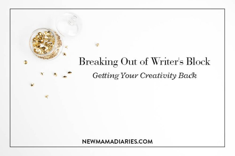 NaBloPoMo | Breaking Out of Writer's Block | NewMamaDiaries.com