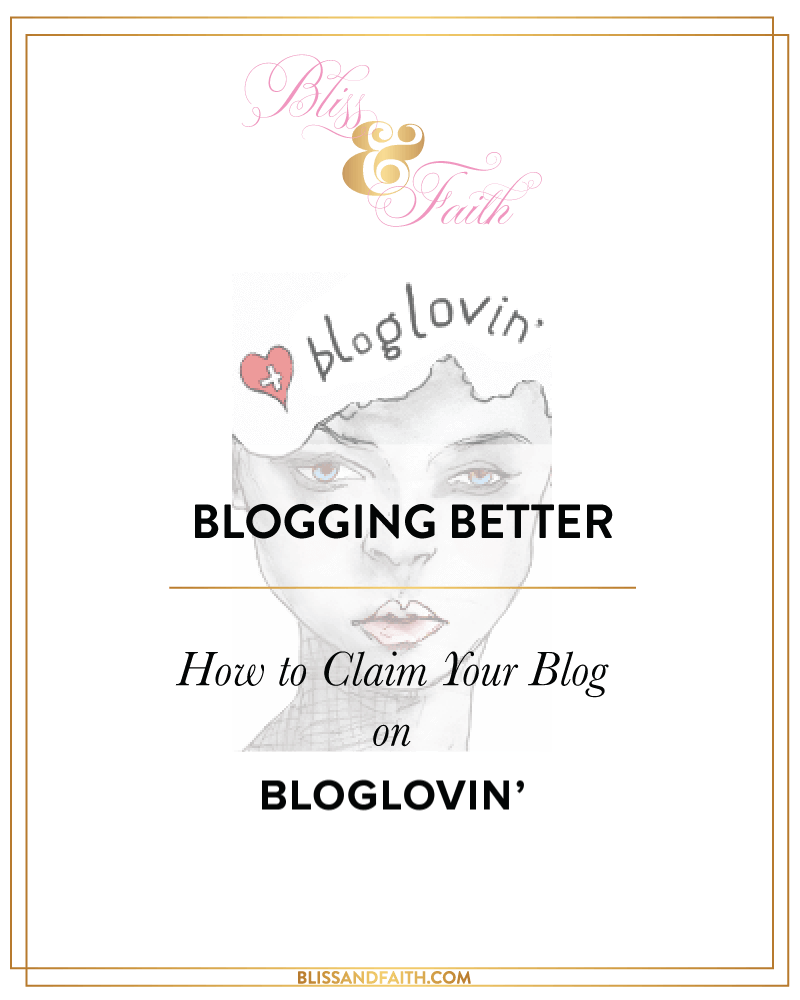 How to Claim Your Blog on Bloglovin' | BlissandFaith.com