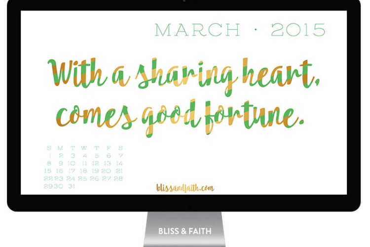 With a sharing heart, comes good fortune March Desktop Freebie | BlissandFaith.com