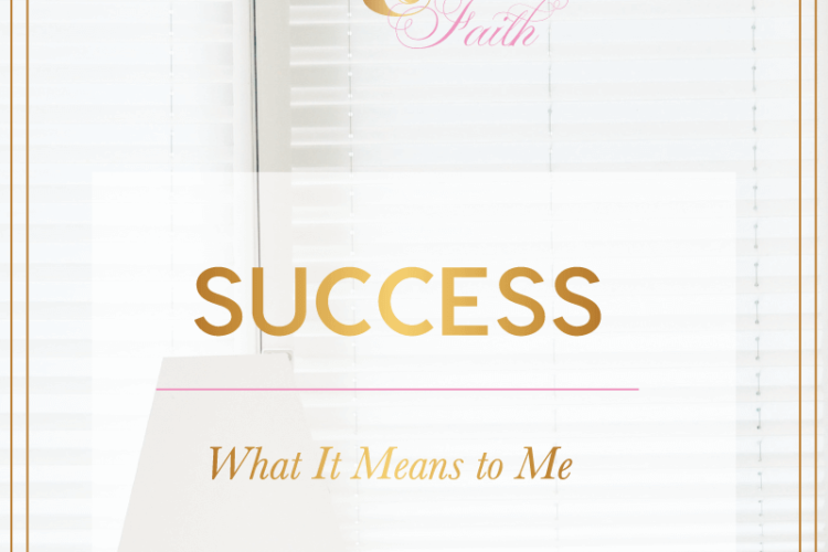 What Success Is To Me | BlissandFaith.com