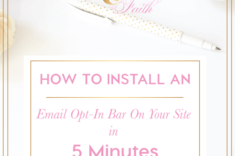 How to Install an Email Opt-In Bar On Your Site in 5 Minutes | BlissandFaith.com