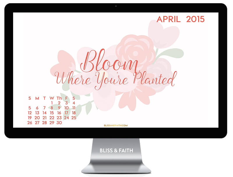 April Freebie | Bloom Where You're Planted Calendar Wallpaper | BlissandFaith.com