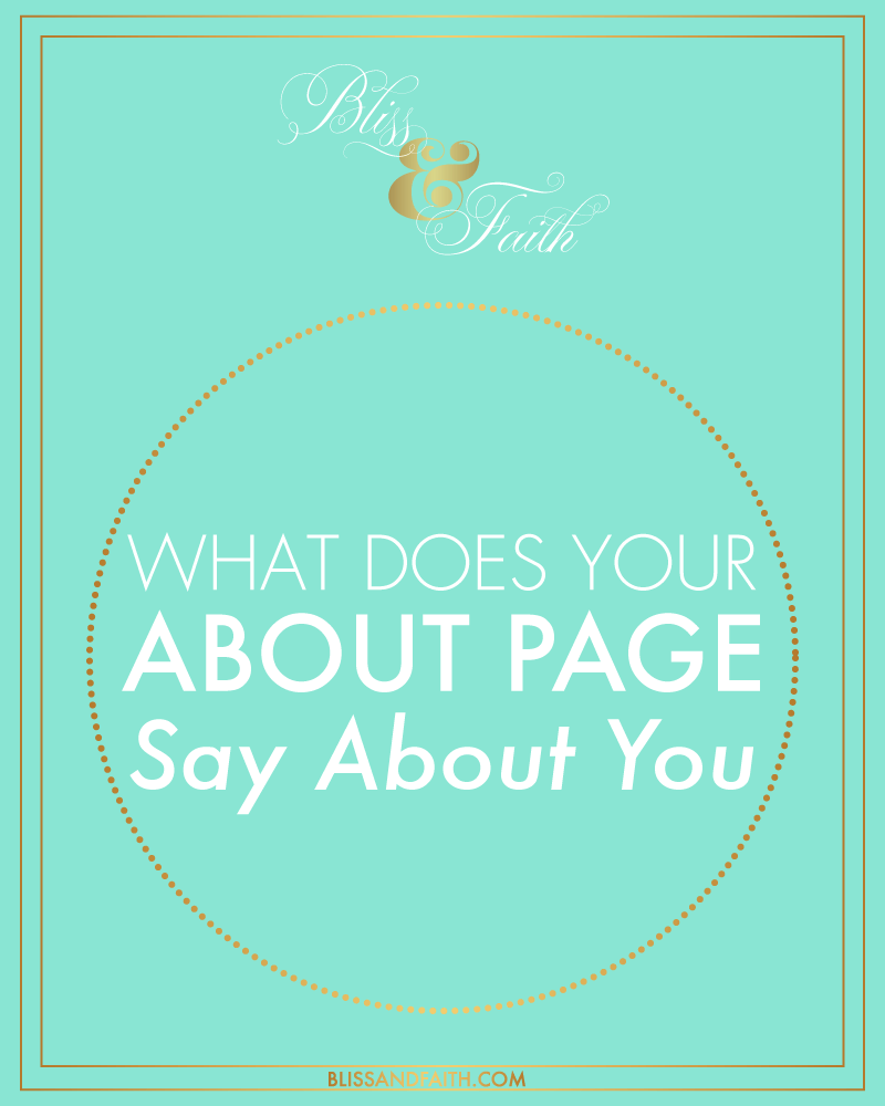 What Does Your About Page Say About You? | BlissandFaith.com
