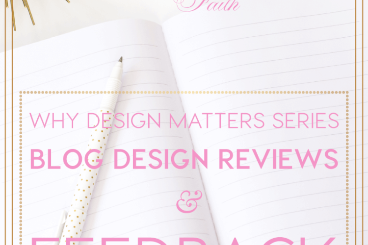 Why Design Matters | Free Monthly Blog Design & Feedback Reviews | BlissandFaith.com