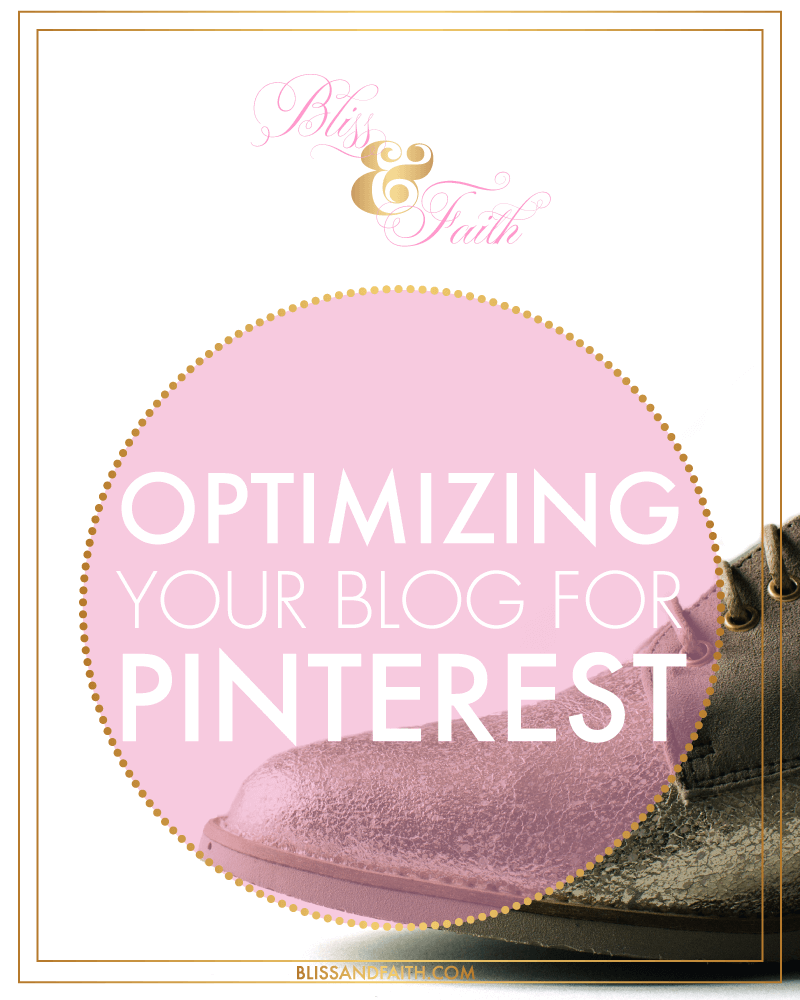 Optimizing Your Blog for Pinterest | BlissandFaith.com