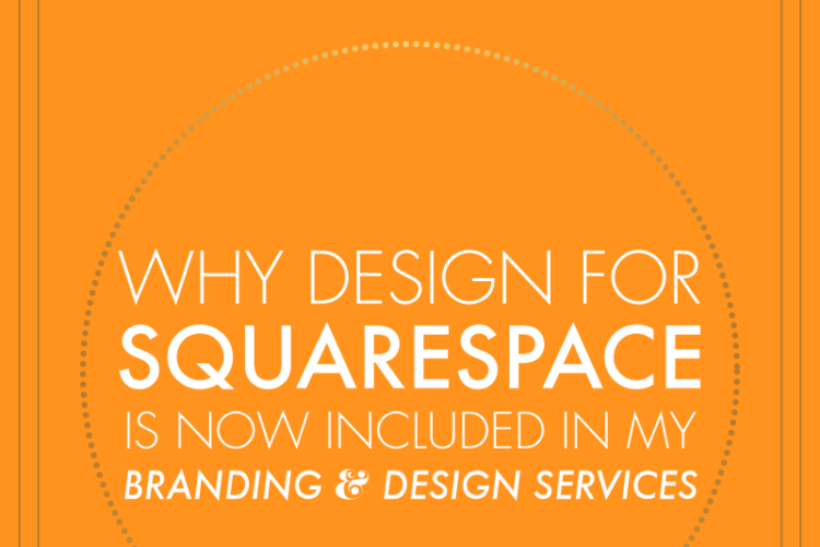 Why Design for Squarespace is Now Included In My Branding & Design Services | BlissandFaith.com