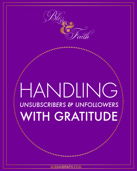 Handling Unsubscribers & Unfollowers With Gratitude | BlissandFaith.com
