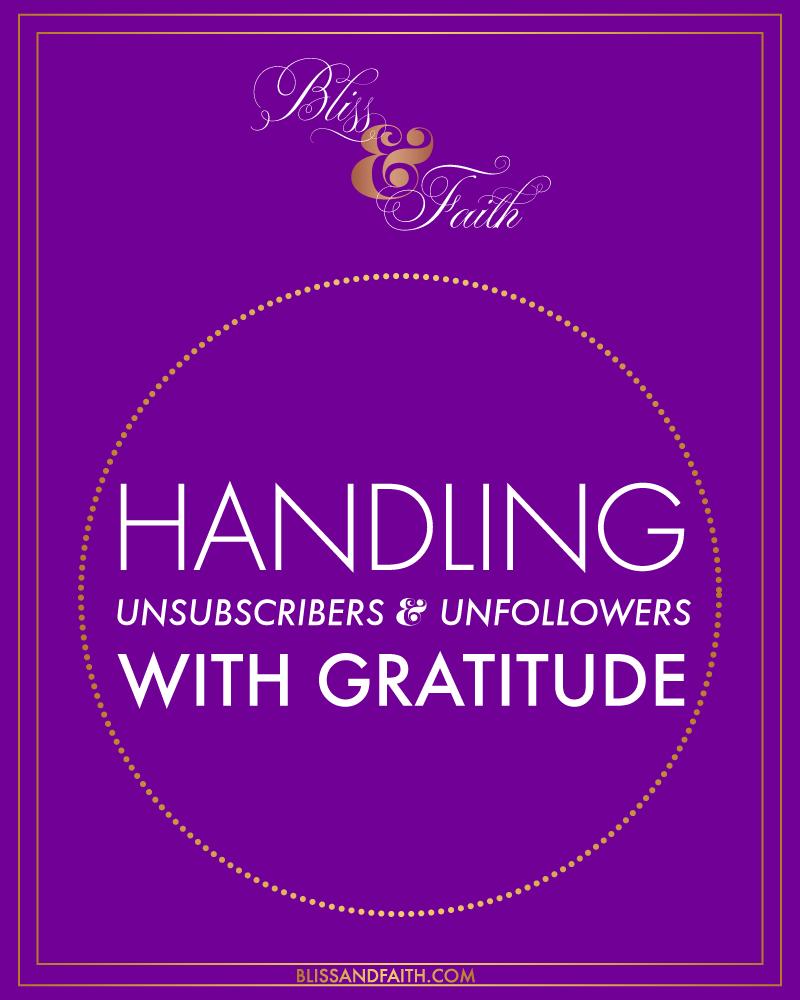 Handling Unsubscribers & Unfollowers With Gratitude | BlissandFaith.com