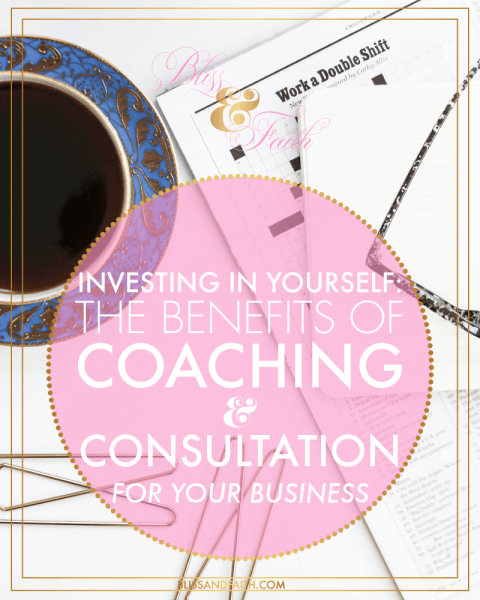 Investing In Yourself: The Benefits of Coaching & Consultation {+ A Giveaway!} | BliissandFaith.com