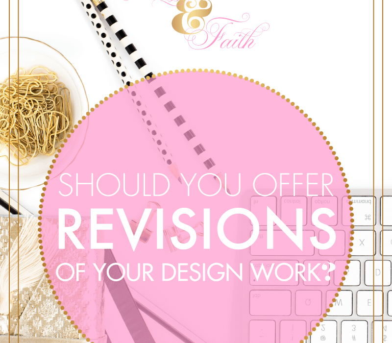 Should You Offer Revisions of Your Design Work?