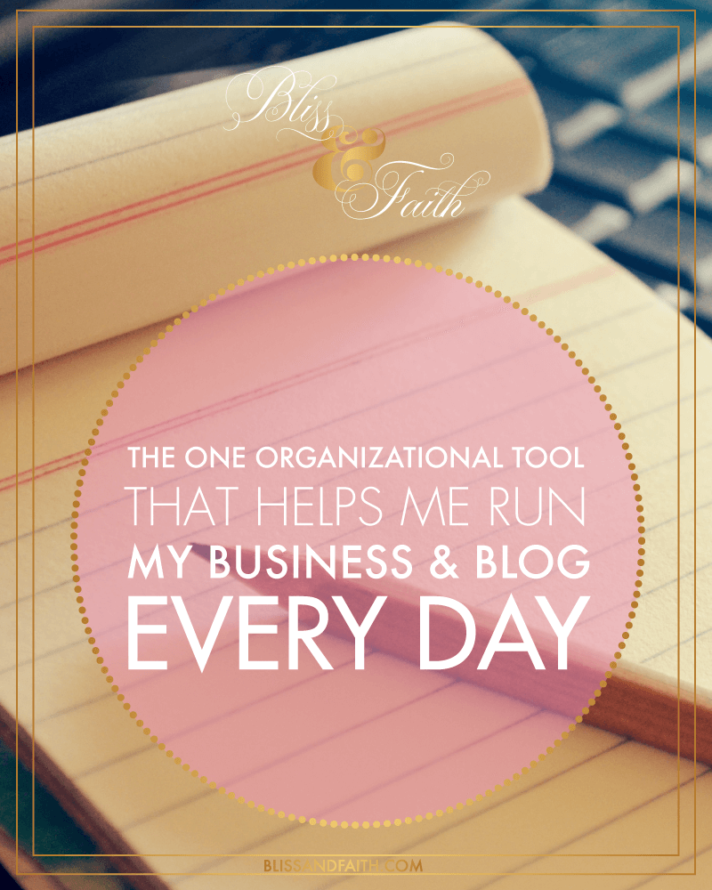 The One Organization Tool That Helps Me Run My Business & Blog Every Day | BlissandFaith.com