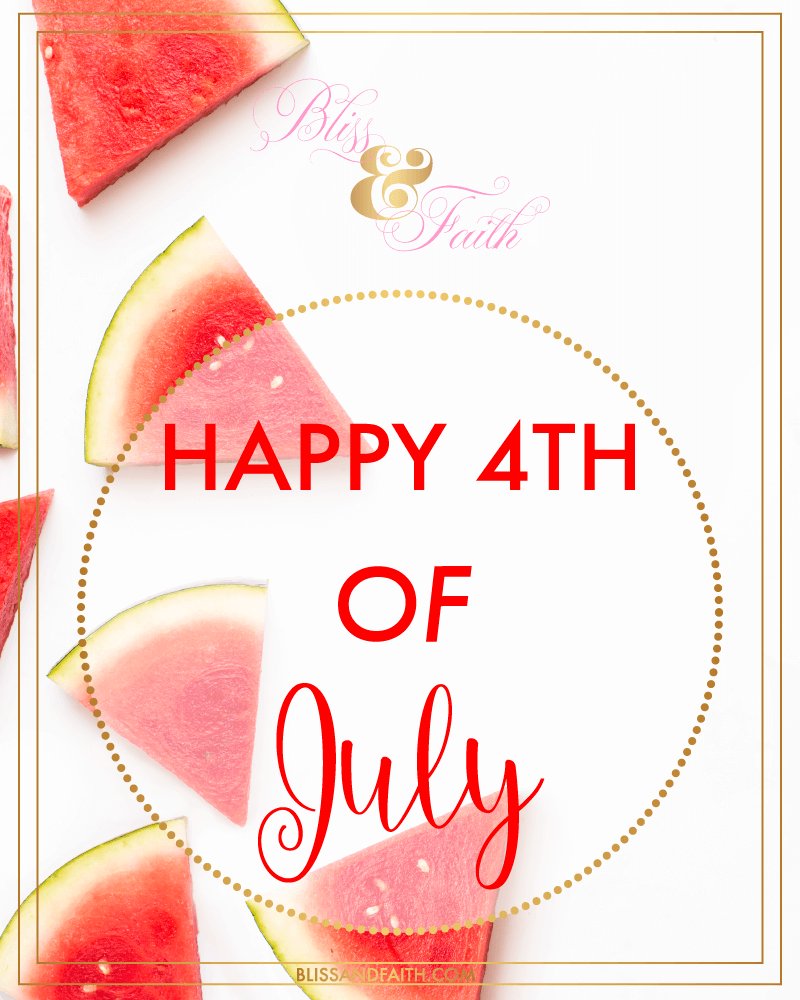 Happy 4th of July | BlissandFaith.com