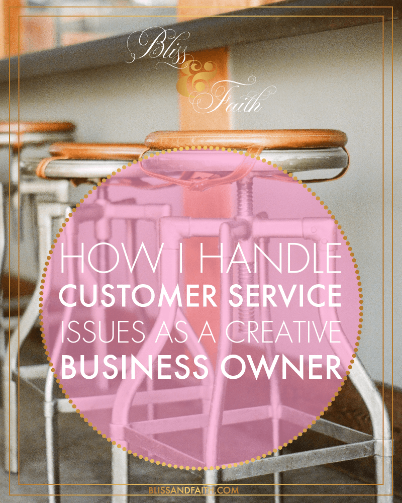 How I Handle Customer Services Issues As a Business Owner | BlissandFaith.com