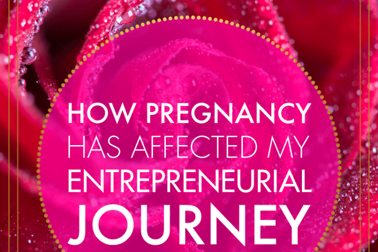 How Pregnancy Has Affected My Entrepreneurial Journey | BlissandFaith.com
