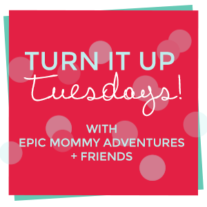 Turn It Up Tuesday {#190}