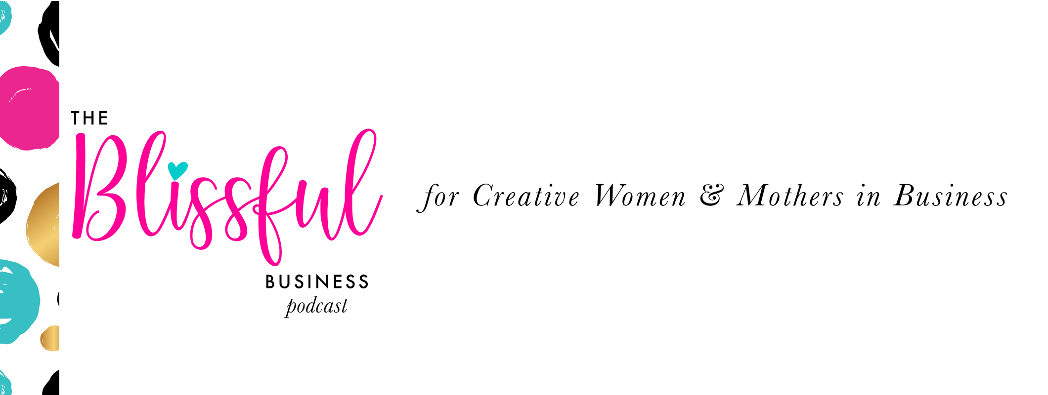 The Blissful Business Podcast Episode | BlissandFaith.com