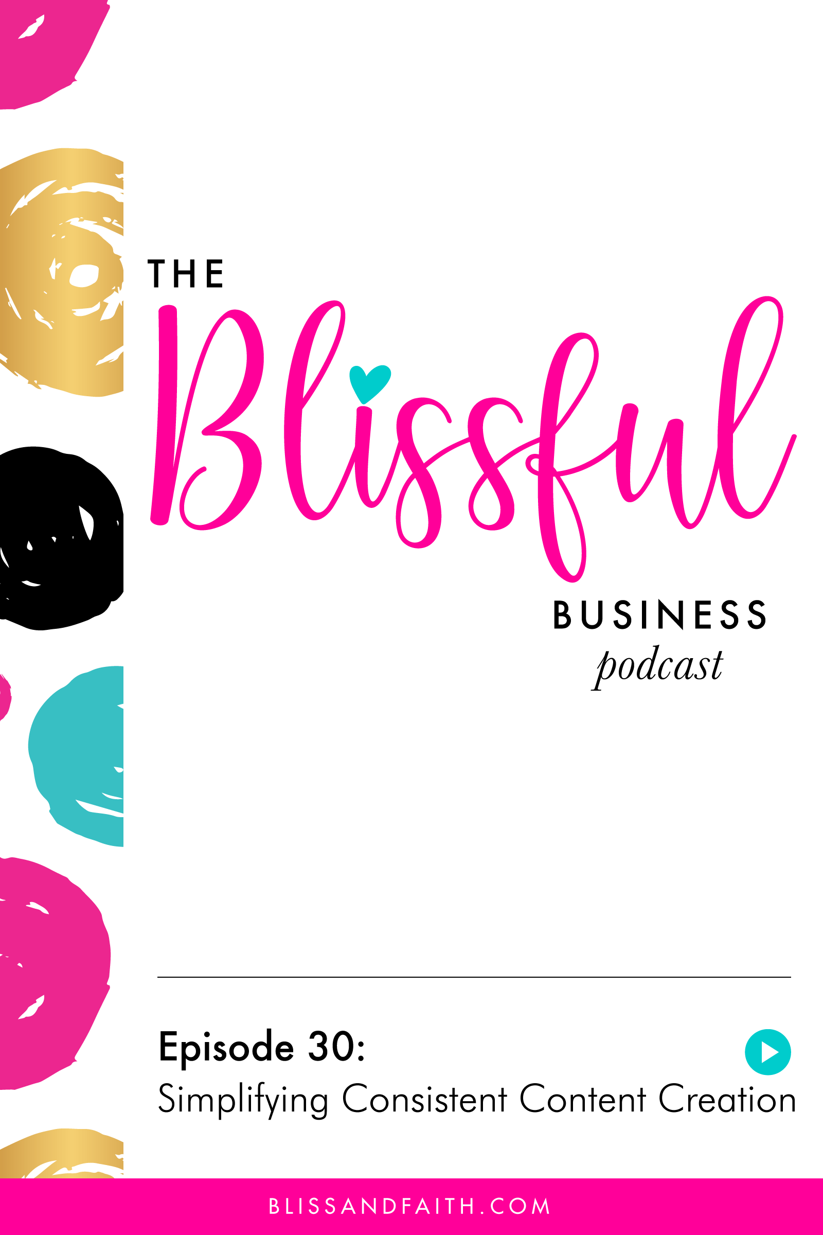 The Blissful Business Podcast Episode 30 | BlissandFaith.com