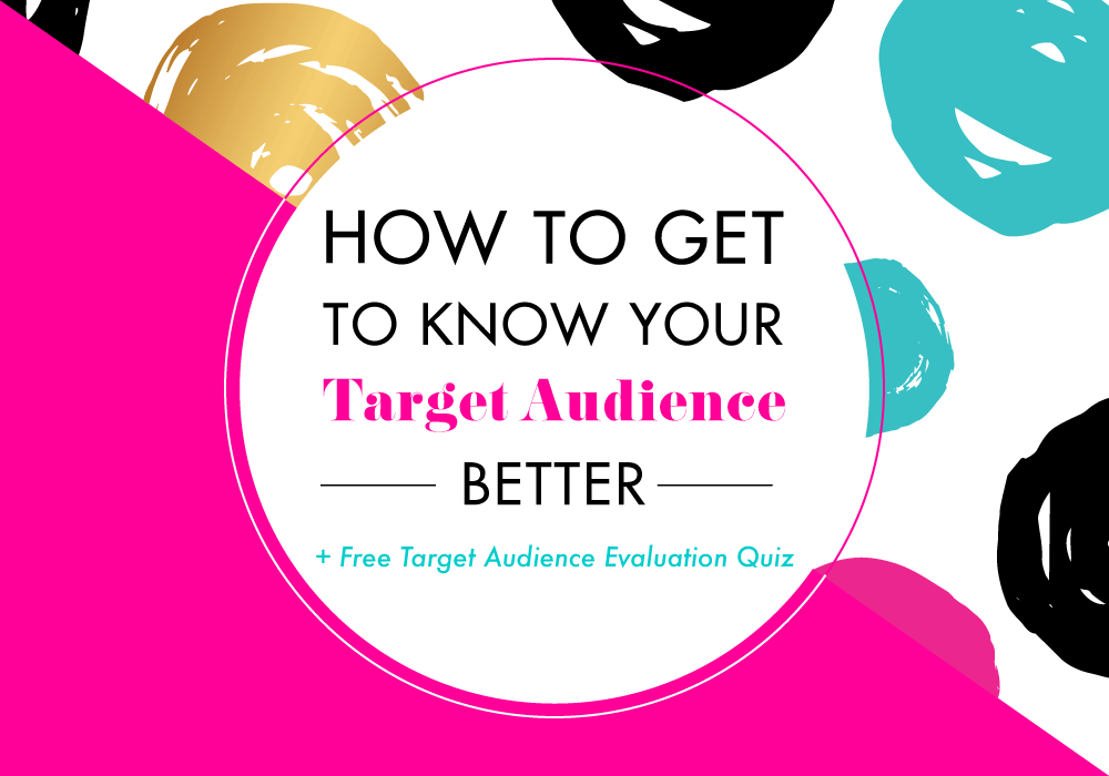 "<span class=""entry-title-primary"">How to Get to Know Your Target Audience Better</span> <span class=""entry-subtitle"">+ A Free Target Audience Evaluation Quiz to Get to Know Yours Better</span>"