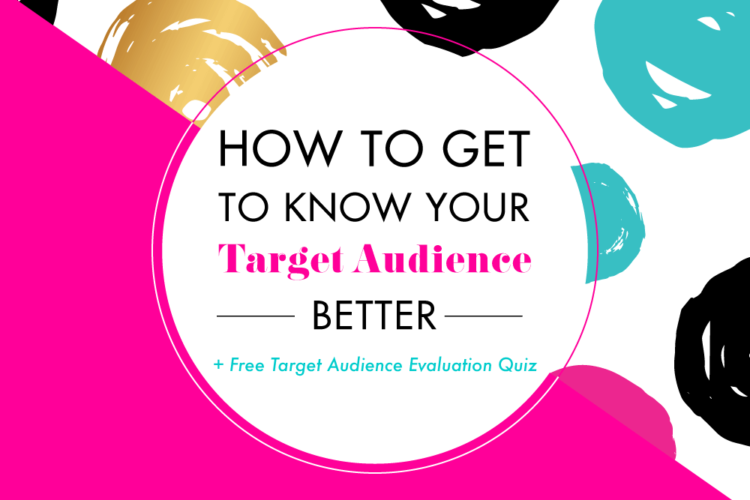 How to Get to Know Your Target Audience Better | BlissandFaith.com