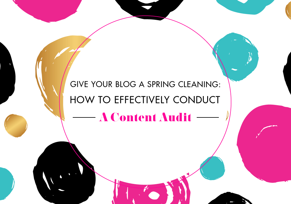 "<span class=""entry-title-primary"">Give Your Blog a Spring Cleaning: How to Effectively Conduct a Content Audit</span> <span class=""entry-subtitle"">+ A free content audit checklist to help you do it </span>"