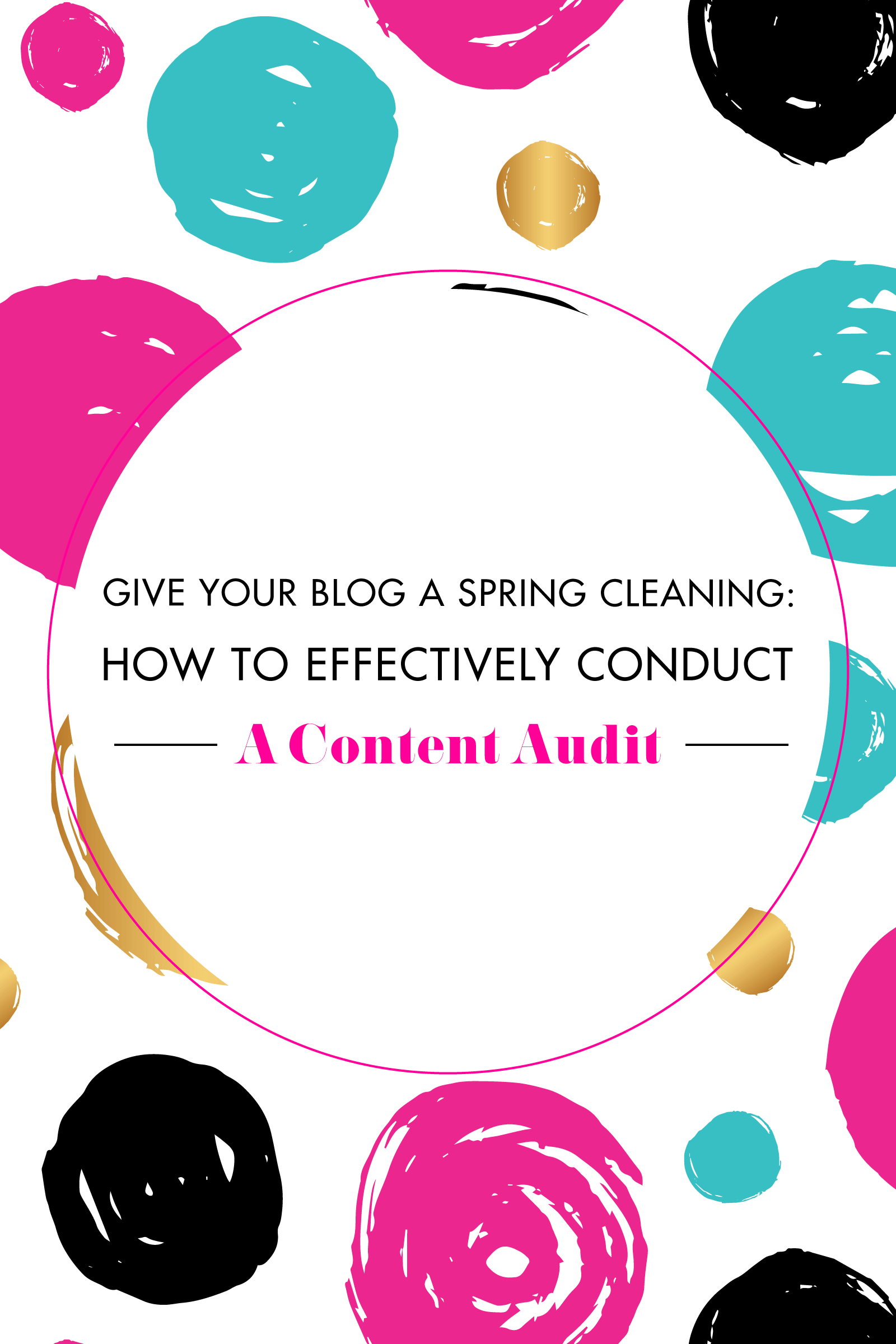 How to Effectively Spring Clean Your Blog and Conduct a Content Audit | BlissandFaith.com