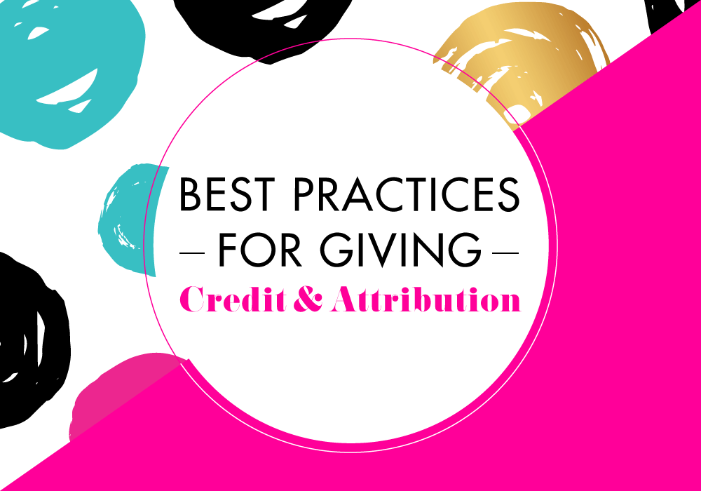 Best Practices for Giving Attribution & Proper Credit